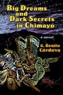 Big Dreams and Dark Secrets in Chimayó