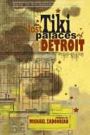 The Lost Tiki Palaces of Detroit Pdf/ePub eBook