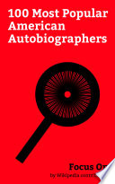 Focus On 100 Most Popular American Autobiographers
