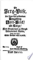 En berg-wiise, over det ypperlige og dyrebare Kongsberg sølv-verck/udi Norge/med grubernes og bergs-arbeydernes navne, under den tone: Guds godhed ville vi priise
