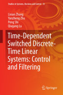 Time Dependent Switched Discrete Time Linear Systems  Control and Filtering