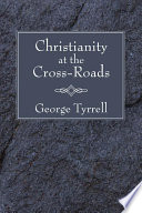 Christianity at the Cross Roads