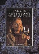 Jancis Robinson s Wine Course