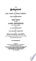 The Judgment of the Court of King s Bench  in the Prosecution of the King Against James Bowditch