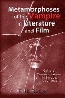 Metamorphoses of the Vampire in Literature and Film