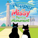 Pepper and Missy Visit Perry's Monument