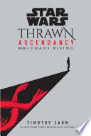 Star Wars  Thrawn Ascendancy  Book I  Chaos Rising