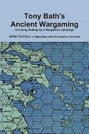 Tony Bath s Ancient Wargaming