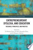 Entrepreneurship  Dyslexia  and Education