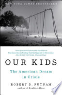 Our Kids, The American Dream in Crisis by Robert D. Putnam PDF