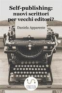 Self-publishing: nuovi scrittori per vecchi editori?