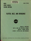 NASA Space Vehicle Design Criteria   Volume 3   Structures  Part B   Loads and Structural Dynamics  Chapter 1   General Criteria  Section 1   Flutter  Buzz  and Divergence Book