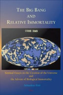 The Big Bang and Relative Immortality