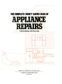 The Complete Money Saving Book Of Appliance Repairs