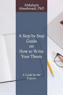 A Step by Step Guide on How to Write Your Thesis