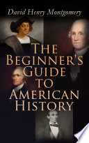 The Beginner s Guide to American History