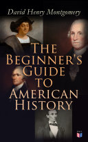 The Beginner's Guide to American History Pdf/ePub eBook