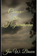 Comes the Highwayman
