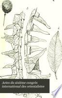 Actes du sixième Congrès international des orientalistes, tenu en 1883 à Leide: ptie. sections 3: Africaine, 4: de l'Extrême-Orient et 5: Polynésienne Pdf/ePub eBook