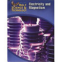 Holt Science and Technology: Electricity and Magnetism Short Course
