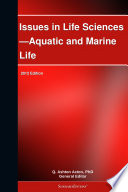 Issues in Life Sciences   Aquatic and Marine Life  2012 Edition