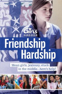 Discovery Girls Guide to Friendship Hardship    You Are Not Alone