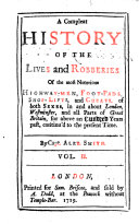 A Compleat history of the lives and robberies of the most notorious highwaymen      for above an hundred years past      To which is prefix d the Thieves new Canting Dictionary      The fifth edition   The third volume of the compleat history of the lives  robberies  piracies and murders committed     from the time of Edward the Confessor      with the thieves Grammar