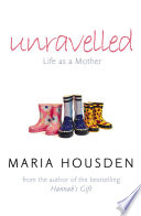 Unravelled  Life as a Mother