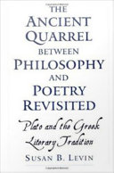 The Ancient Quarrel between Philosophy and Poetry Revisited