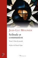Solitude et communion - Tome I