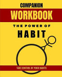 Companion Workbook The Power Of Habit Take Control Of Your Habits