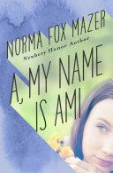 A, My Name Is Ami [Pdf/ePub] eBook