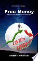 Free Money Investing Strategies: Step by Step Start Up Guide for Beginners + Market Crash Survival Guide 101
