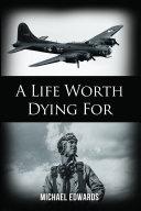 A Life Worth Dying For [Pdf/ePub] eBook