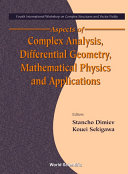 Aspects Of Complex Analysis, Differential Geometry, Mathematical Physics And Applications - Proceedings Of The Fourth International Workshop On Complex Structures And Vector Fields