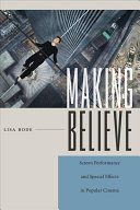 link to Making believe : screen performance and special effects in popular cinema in the TCC library catalog