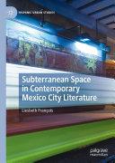 Subterranean Space in Contemporary Mexico City Literature