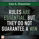 Rules Are Essential  But They Do Not Guarantee a Win