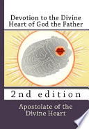 Devotion to the Divine Heart of God the Father: 2nd edition