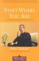 Start where You are by Pema Chödrön