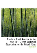 Travels in North America  in the Years 1841 2 With Geological Observations on the United States
