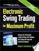 Electronic Swing Trading for Maximum Profit