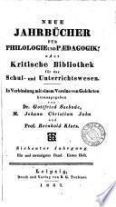 NEUE JAHRBUCHER FUR PHILOLOGIE AND PAEDAGOGIK, ODER Kritische Bibliothek fur das Schul - und Unterrichtswesen.