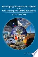 Emerging Workforce Trends in the U S  Energy and Mining Industries