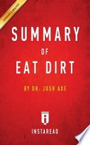 Summary of Eat Dirt by Josh Axe | Includes Analysis