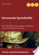Kommando Spezialkräfte 3 - Division Spezielle Operationen  : Das KSK bildet seine Soldaten weltweit an verschiedenen Orten aus.