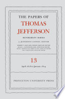 The Papers of Thomas Jefferson  Retirement Series  Volume 13 Book PDF