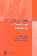 Soft Computing in Case Based Reasoning Book