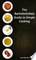 The Bachelor ette s Guide To Simple Cooking