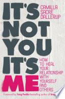 It s Not You  It s Me